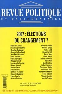 Stéphane Abrial et  Collectif - Revue politique et parlementaire N° 1044, Juillet-aoû : 2007 : Elections du changement ?.