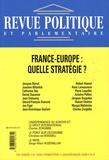 Christian de Boissieu et Jacques Barrot - Revue politique et parlementaire N° 1046, Janvier-mar : France-Europe : quelle stratégie ?.