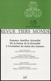 Olivia Samuel et Isabelle Attané - Revue Tiers Monde N° 182, Avril 2005 : Femmes, familles, fécondité - De la baisse de la fécondité à l'évolution du statut des femmes.