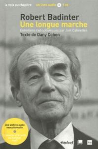 Joël Calmettes et Dany Cohen - Robert Badinter - Une longue marche, Entretien radiophonique. 1 CD audio MP3