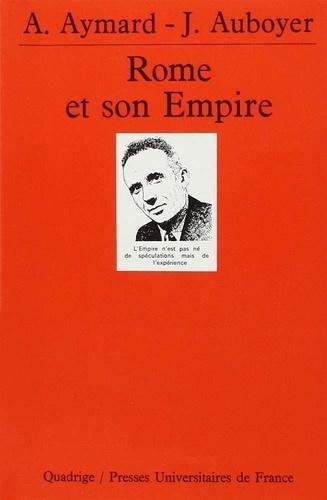 Jeannine Auboyer et Alain Aymard - Rome et son Empire.