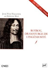 Jean-Yves Vialleton - Rotrou, dramaturge de l'ingéniosité.