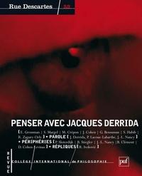 Joseph Cohen et Evelyne Grossman - Rue Descartes N° 52 : Penser avec Jacques Derrida.