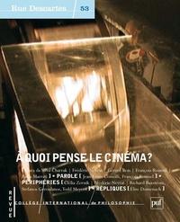 Clara Da Silva-Charrak et Frédéric Neyrat - Rue Descartes N° 53 : A quoi pense le cinéma ?.