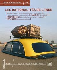 Lakshmi Kapani et Pierre-Sylvain Filliozat - Rue Descartes N° 54 : Les rationalités de l'Inde.