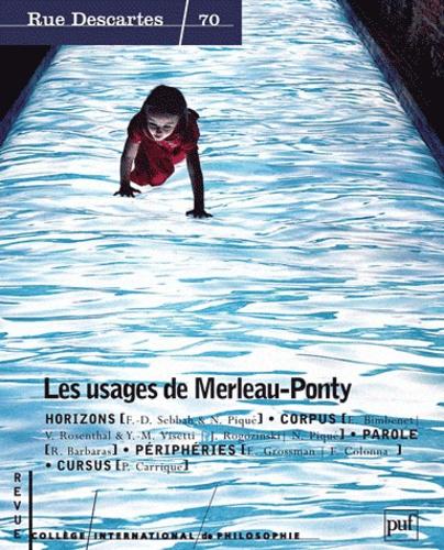 François-David Sebbah et Nicolas Piqué - Rue Descartes N° 70 : Les usages de Merleau-Ponty.