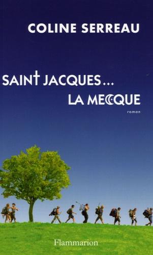Coline Serreau - Saint-Jacques... La Mecque.