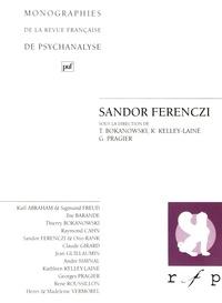 Pierre Leconte et Kathleen Kelley-Lainé - Sandor Ferenczi.