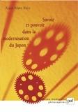 Alain-Marc Rieu - Savoir et pouvoir dans la modernisation du Japon.