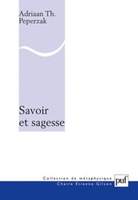 Adriaan Th. Peperzak - Savoir et sagesse.
