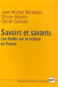 Jean-Michel Berthelot et Cécile Collinet - Savoirs et savants - Les études sur la science en France.