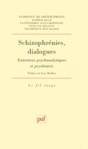 Florence Quartier-Frings et Patrick Baud - Schizophrénies, dialogues - Entretiens psychanalytiques et psychiatrie.