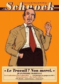 """Christophe Ernault et Laurence Rémila - Schnock N° 1 : """"Le travail ? non merci"""" - Jean-Pierre Marielle."""