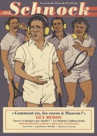 """Christophe Ernault et Laurence Rémila - Schnock N° 10 : Guy Bedos - """"Comment ça, les cocos à Moscou ?""""."""