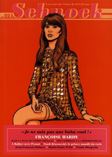 """Christophe Ernault et Laurence Rémila - Schnock N° 22, printemps 201 : Françoise Hardy - """"Je ne suis pas une baba cool !""""."""
