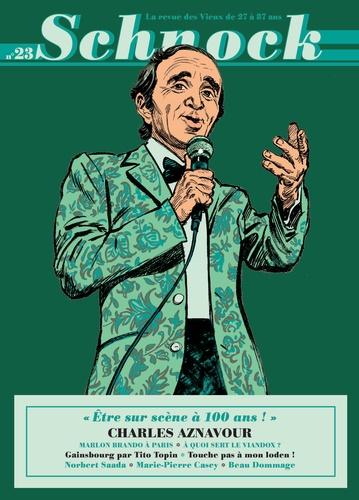 """Christophe Ernault et Laurence Rémila - Schnock N° 23, été 2017 : Charles Aznavour - """"Etre sur scène à 100 ans !""""."""