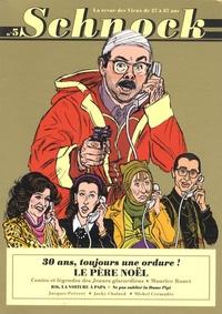 Christophe Ernault et Laurence Rémila - Schnock N° 5 : Le Père Noël - 30 ans, toujours une ordure !.