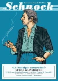 """Christophe Ernault et Laurence Rémila - Schnock N° 6 : """"La Nostalgie, camarades !"""" - Serge Gainsbourg."""