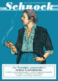 """Christophe Ernault et Laurence Rémila - Schnock N° 6 : Serge Gainsbourg - """"La Nostalgie, camarades !""""."""