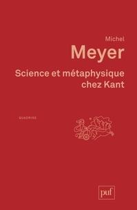Michel Meyer - Science et métaphysique chez Kant.