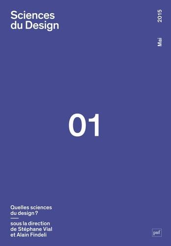 Stéphane Vial et Alain Findeli - Sciences du design N° 1, Mai 2015 : Quelles sciences du design ?.