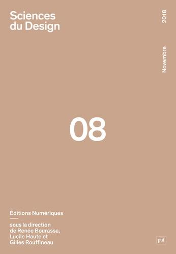 Renée Bourassa et Lucile Haute - Sciences du design N° 8, novembre 2018 : Editions numériques.