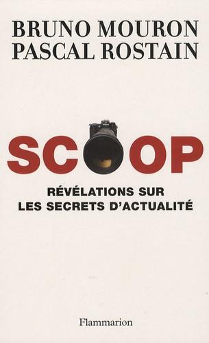 Bruno Mouron et Pascal Rostain - Scoop - Révélations sur les secrets de l'actualité.