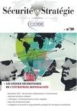 CDSE - Sécurité & Stratégie N° 30 : Les enjeux sécuritaires de l'entreprise mondialisée.