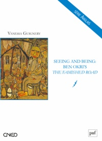 Vanessa Guignery - Seeing and Being - Ben Okri's The Famished Road.