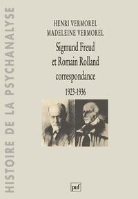 """Madeleine Vermorel et Henri Vermorel - Sigmund Freud et Romain Rolland - Correspondance 1923-1936, de la sensation océanique au """"Trouble du souvenir sur l'Acropole""""."""