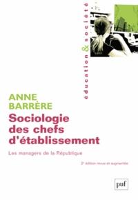 Anne Barrère - Sociologie des chefs d'établissement - Les managers de la République.