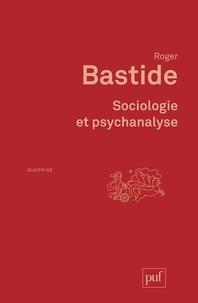 Roger Bastide - Sociologie et psychanalyse.