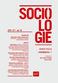 """Marie-Hélène Lechien et Yasmine Siblot - Sociologie Volume 10 N° 1/2019 : """"Eux/nous/ils"""" ? - Sociabilités et contacts sociaux en milieu populaire."""