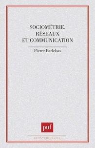 Pierre Parlebas - Sociométrie réseaux et communication.