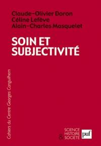 Claude-Olivier Doron et Céline Lefève - Soin et subjectivité.