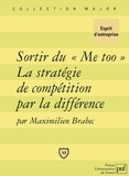 """Maximilien Brabec - Sortir du """"Me too"""" La stratégie de compétition par la différence."""