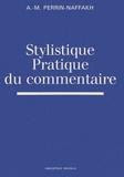 Anne-Marie Perrin-Naffakh - Stylistique, pratique du commentaire.