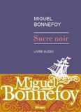 Miguel Bonnefoy - Sucre noir. 1 CD audio MP3
