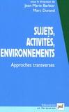 Jean-Marie Barbier et Marc Durand - Sujets, activités, environnements - Approches transverses.