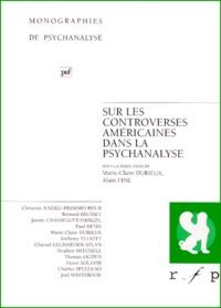 Marie-Claire Durieux et Alain Fine - Sur les controverses américaines dans la psychanalyse.