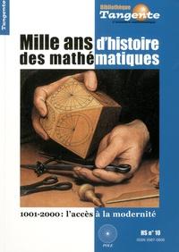 Hervé Lehning - Tangente N° 10, Hors-série : Mille ans d'histoire des mathématiques - 1001-2000 : l'accès à la modernité.