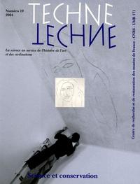 Jean-Pierre Mohen et Elisabeth Delange - Technè N° 19, 2004 : Science et conservation.