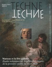 Marie-Catherine Sahut et Nathalie Volle - Technè N° 30-31/2009-2010 : Watteau et la fête galante - Etudes techniques sur la peinture française de la première moitié du XVIIIe siècle.