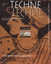 """Brigitte Bourgeois et Fanny Matz - Technè N° 32, 2010 : """"Une perfection dangereuse"""" La restauration des vases grecs, de Naples à Paris, XVIIIe-XIXe siècles."""
