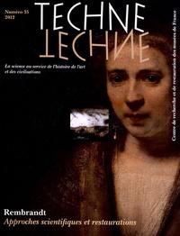 Marie Lavandier - Technè N° 35, 2012 : Rembrandt : approches scientifiques et restaurations.