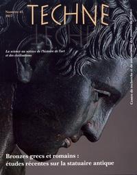 Sophie Descamps-Lequime et Benoît Mille - Technè N° 45, 2017 : Bronzes grecs et romains : études récentes sur la statuaire antique.