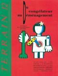 Alain Morel - Terrain N° 12 Avril 1989 : Du congélateur au déménagement - Pratiques de consommation familiale.