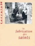 Giordana Charuty - Terrain N° 24 Mars 1995 : La fabrication des saints.