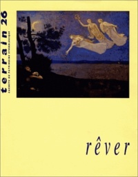 Collectif - Terrain N° 26 Mars 1996 : Rêver.