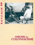 Gérard Lenclud et Jennifer Cole - Terrain N° 28, Mars 1997 : Miroirs du colonialisme.